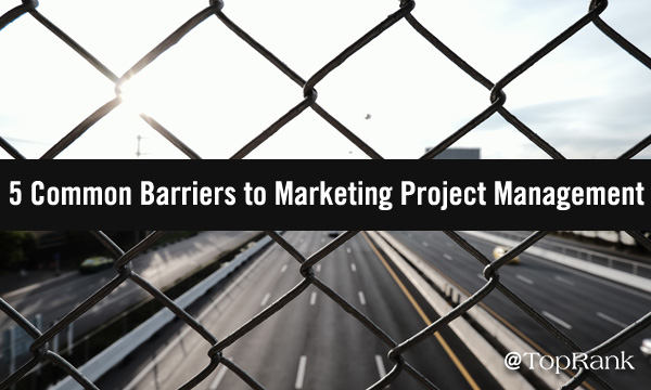 barriers-to-marketing-project-management-imageA-600w