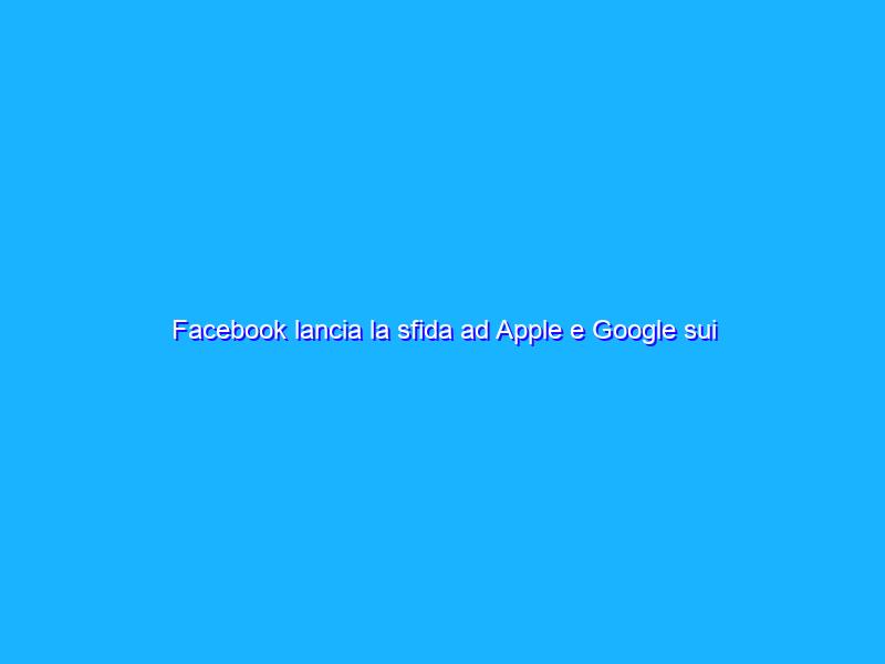 Facebook lancia la sfida ad Apple e Google sui contributor