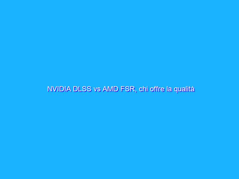 NVIDIA DLSS vs AMD FSR, chi offre la qualità migliore? Alla prova con Marvel's Avengers