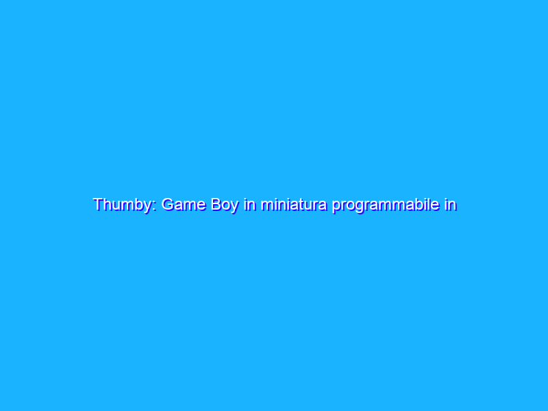 Thumby: Game Boy in miniatura programmabile in Python