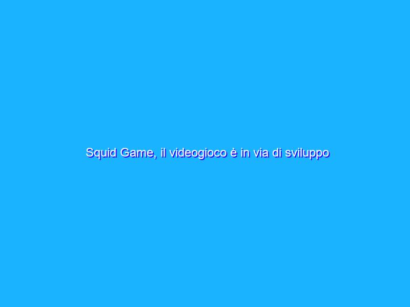 Squid Game, il videogioco è in via di sviluppo